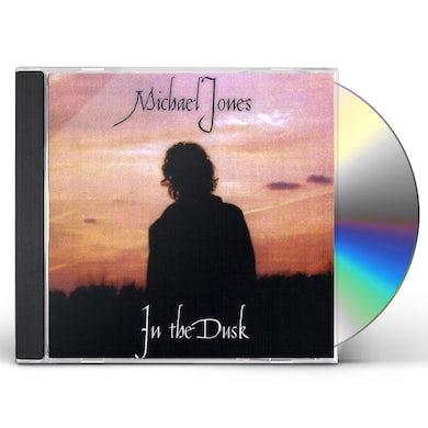 Michael Jones IN THE DUSK CD