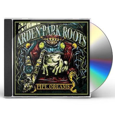 Arden Park Roots PIPE DREAMS CD