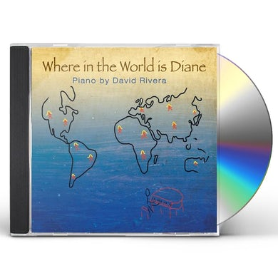 David Rivera WHERE IN THE WORLD IS DIANE CD