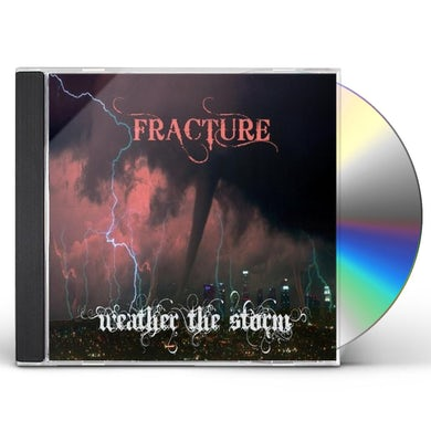Fracture WEATHER THE STORM CD