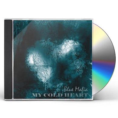 Blue Mafia MY COLD HEART CD