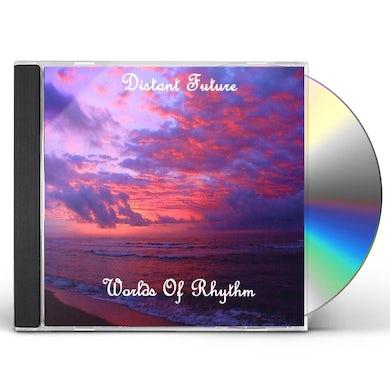 Distant Future WORLDS OF RHYTHM CD