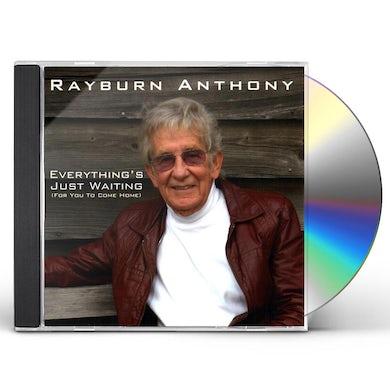 Rayburn Anthony EVERYTHING'S JUST WAITING CD