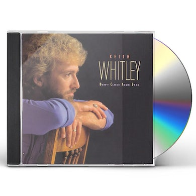 Keith Whitley DON'T CLOSE YOUR EYES CD