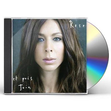 Rose ET PUIS JUIN CD