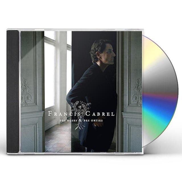 Francis Cabrel DES ROSES ET DES ORTIES CD