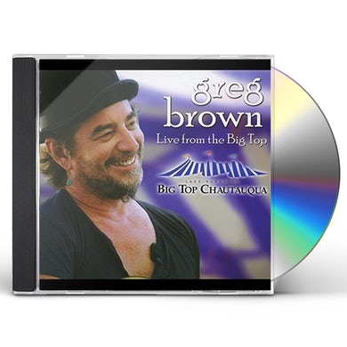 Greg Brown LIVE FROM THE BIG TOP CD
