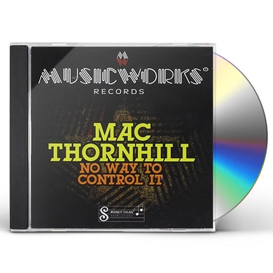Mac Thornhill NO WAY TO CONTROL IT CD