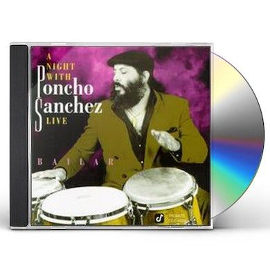 BAILAR: NIGHT WITH PONCHO SANCHEZ CD