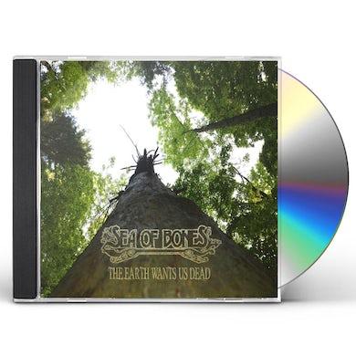 Sea of Bones EARTH WANTS US DEAD CD
