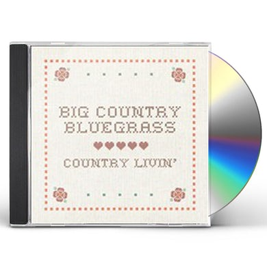 Big Country Bluegrass COUNTRY LIVIN CD