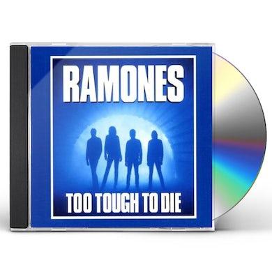 Ramones TOO TOUGH TO DIES CD