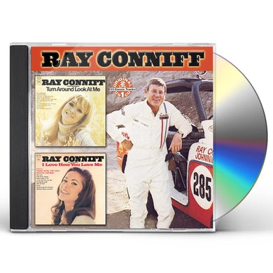 Ray Conniff TURN AROUND LOOK AT ME / I LOVE HOW YOU LOVE ME CD