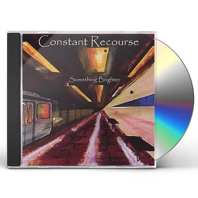 Constant Recourse SOMETHING BRIGHTER CD