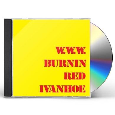 BURNIN RED IVANHOE W.W.W.: REMASTERED EDITION CD