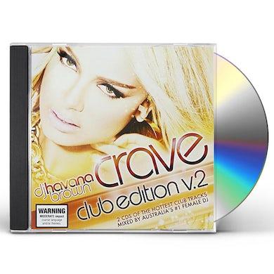 DJ Havana Brown CRAVE: CLUB EDITION 2 CD