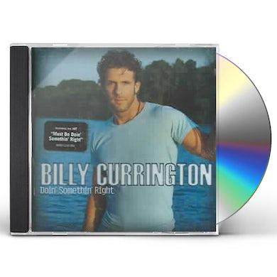 Billy Currington DOIN SOMETHIN RIGHT CD