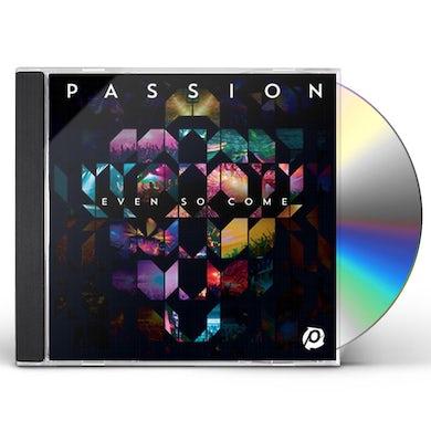 Passion EVEN SO COME CD