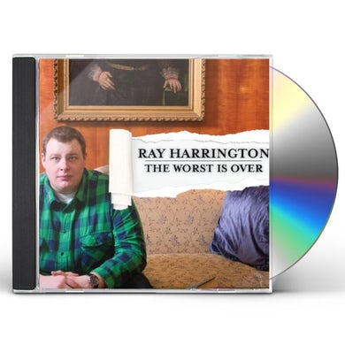 Ray Harrington WORST IS OVER CD