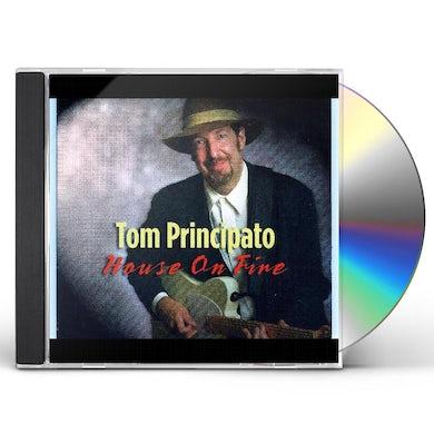 Tom Principato House On Fire CD