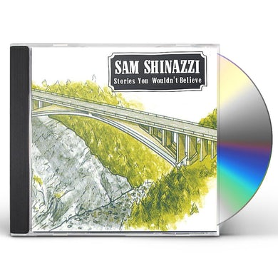 Sam Shinazzi STORIES YOU WOULDN'T BELIEVE CD