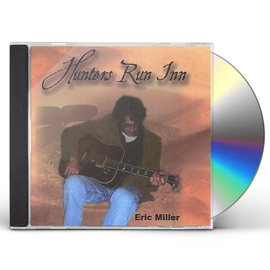 Eric Miller HUNTERS RUN INN CD