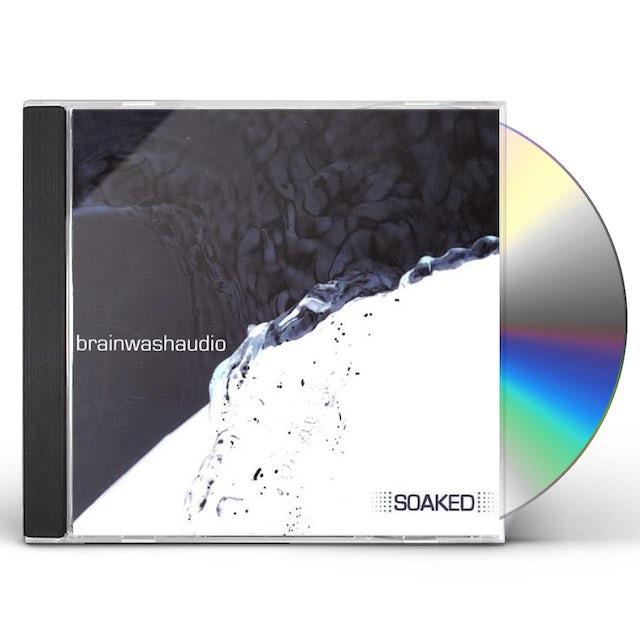 Brainwashaudio SOAKED CD