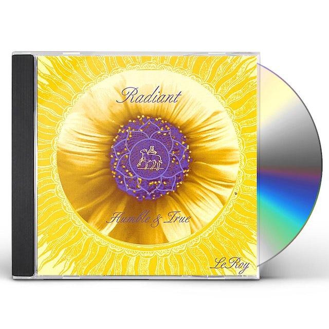 Leroy RADIANT HUMBLE & TRUE CD