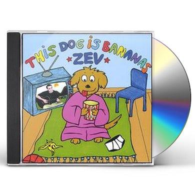 Zev THIS DOG IS BANNANAS CD
