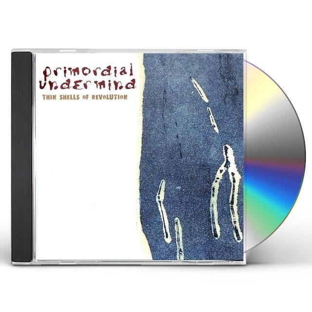 Primordial Undermind THIN SHELLS OF REVOLUTION CD