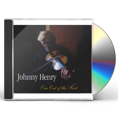 Johnny Henry ONE OUT OF THE FORT CD