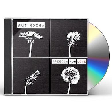 Sam Rocha FREEDOM FOR LOVE CD
