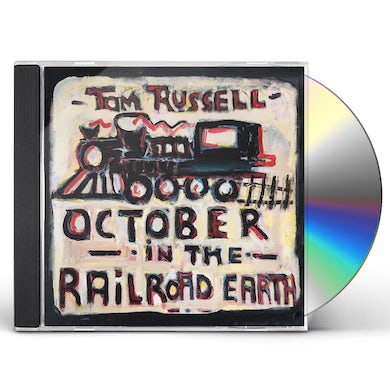 Tom Russell OCTOBER IN THE RAILROAD EARTH CD