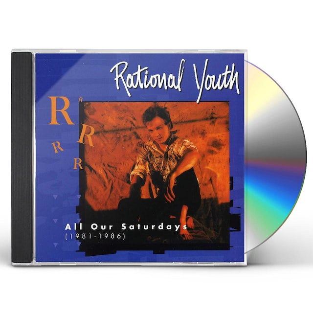 Rational Youth 1981 - 1986: ALL OF OUR SATURDAY CD