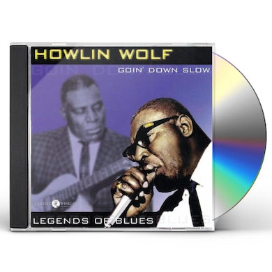 Howlin' Wolf Goin' Down Slow: Legends Of Blues CD