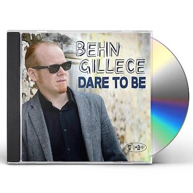 Behn Gillece DARE TO BE CD