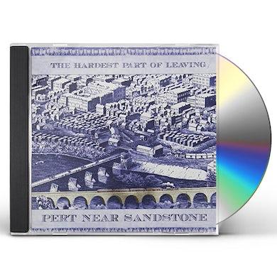 Pert Near Sandstone HARDEST PART OF LEAVING CD