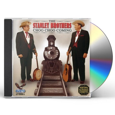 Stanley Brothers CHOO CHOO COMING CD