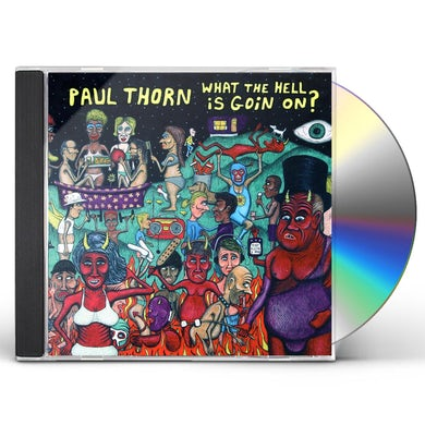 Paul Thorn WHAT THE HELL IS GOIN ON CD