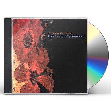 Elizabeth Egan IVORY AGREEMENT CD