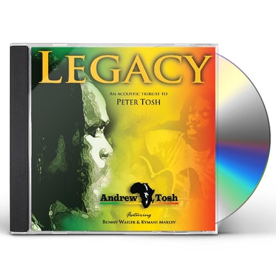 Andrew Tosh LEGACY: AN ACOUSTIC TRIBUTE TO PETER TOSH CD