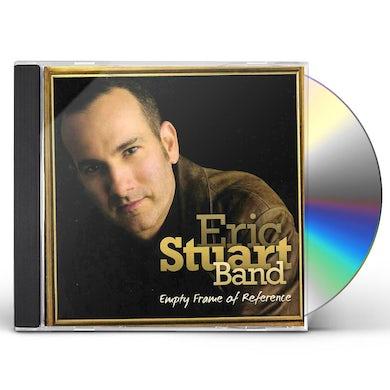 Eric Stuart EMPTY FRAME OF REFERENCE CD