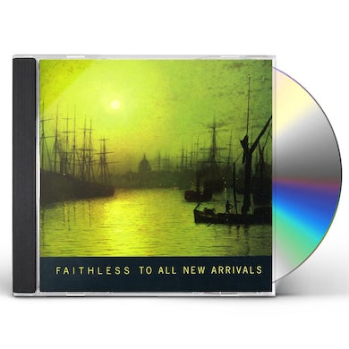 Faithless TO ALL NEW ARRIVALS CD