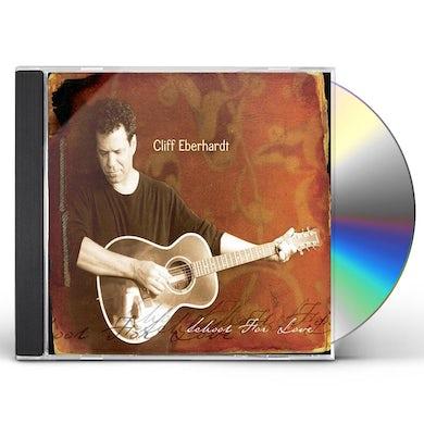 Cliff Eberhardt SCHOOL FOR LOVE CD