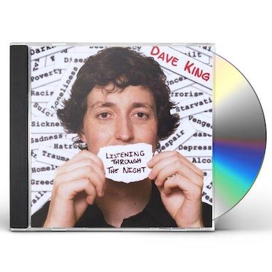 Dave King LISTENING THROUGH THE NIGHT CD