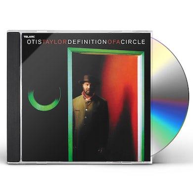 Otis Taylor DEFINITION OF A CIRCLE CD