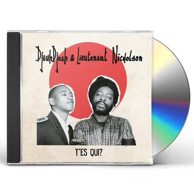 Djeuhdjoah & Lieutenant Nicholson T'ES QUI CD