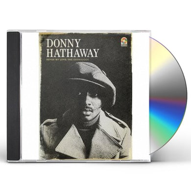 Donny Hathaway NEVER MY LOVE: ANTHOLOGY CD