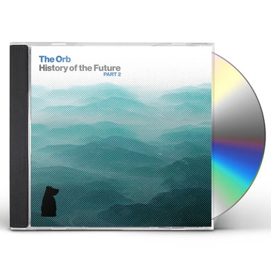 Orb HISTORY OF THE FUTURE PART 2 CD