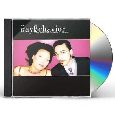 Daybehavior HAVE YOU EVER TOUCHED A DREAM? CD
